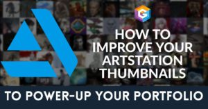How to Improve Your Artstation Thumbnails To Power-up Your Portfolio